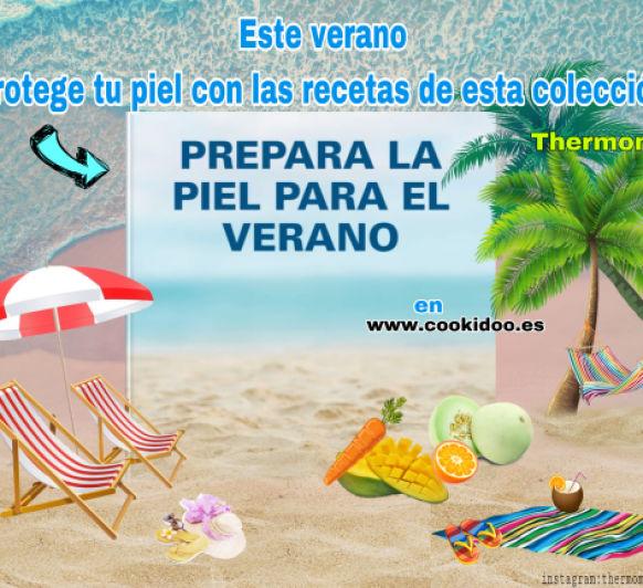 COLECCIÓN PREPARA TU PIEL PARA EL VERANO CON Thermomix®