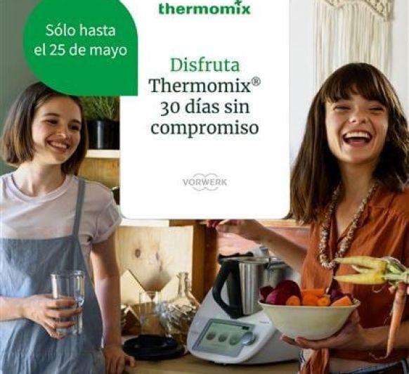 DISFRUTA DE 30 DIAS PARA ENAMORRTE DE NUESTRO Thermomix® TM6 Y DE UN REGALO DE 50 €